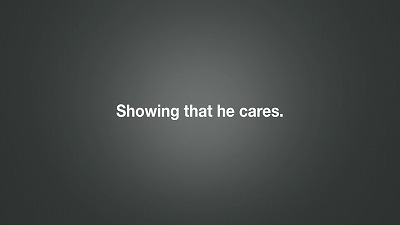 Showing that he cares.